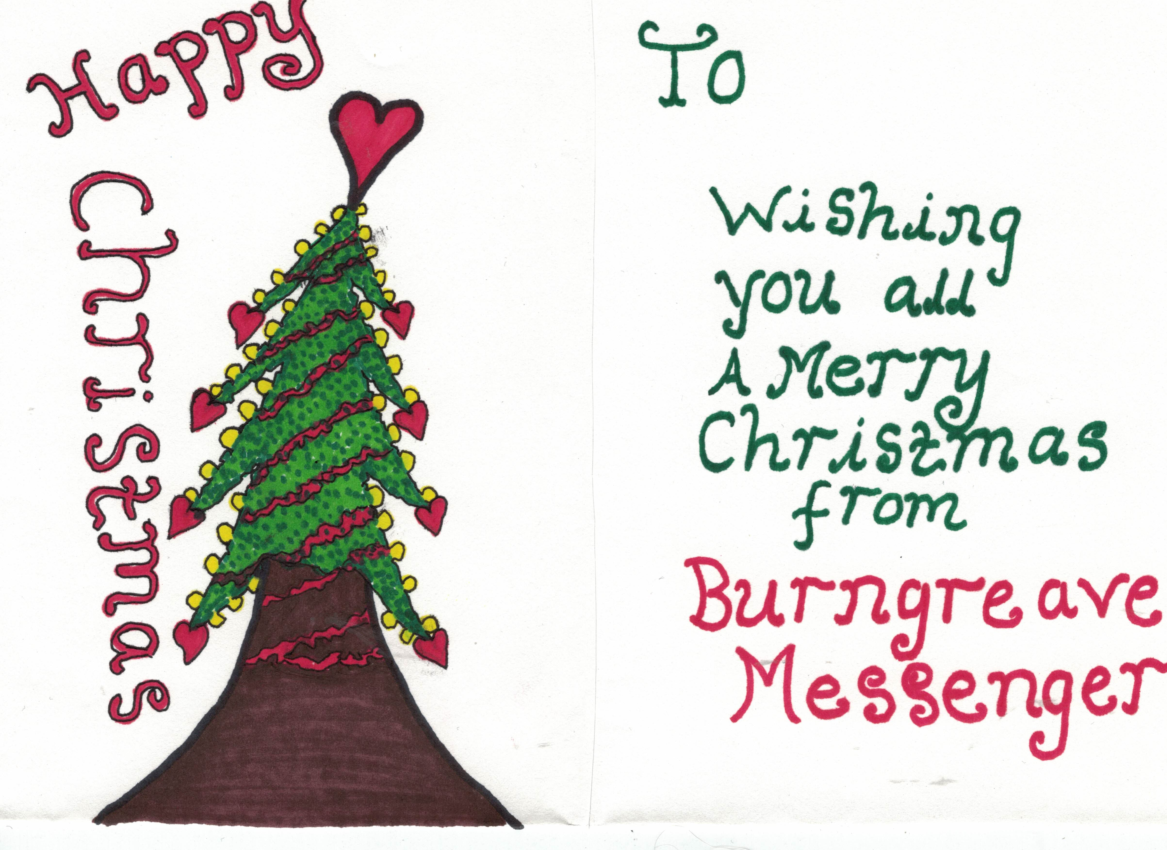 A drawing of a Christmas tree with the writing ' Wishing you all a merry Christmas from Burngreave Messenger'