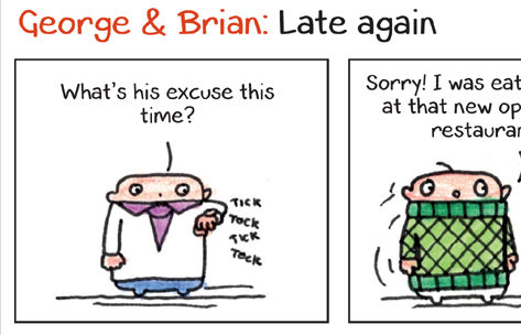 George & Brian cartoon: Late again