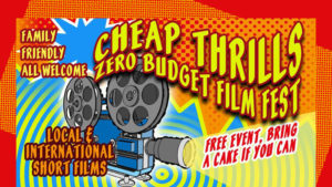 Cheap Thrills Zero Budget Film Festival 2019 @ Christchurch