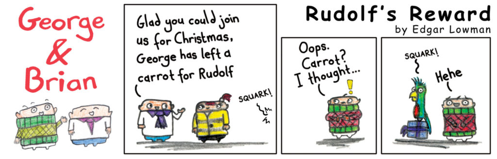 George and Brian: Rudolph's reward (December 2013)