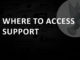 Where to access support