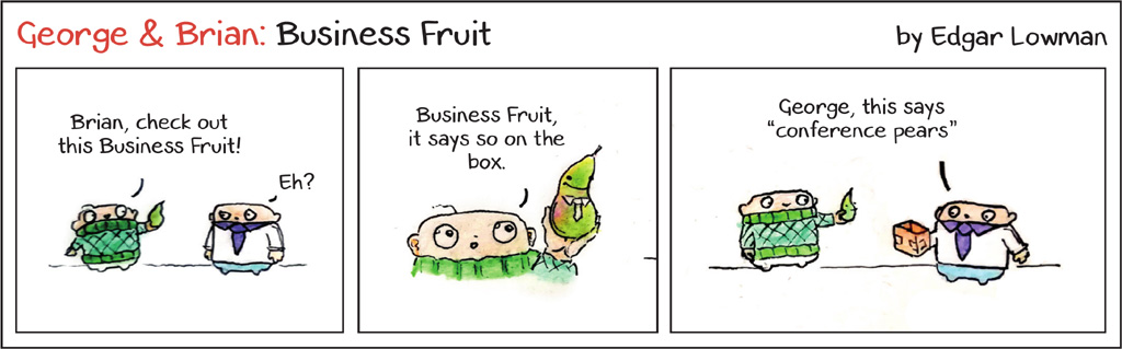George and Brian cartoon - Business Fruit - October 2020