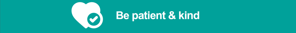 Be patient and kind