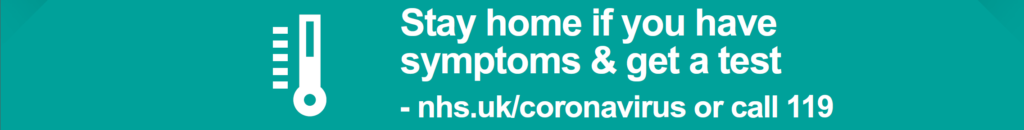 Stay home if you have symptoms and get a test - nhs.uk/coronavirus or call 119