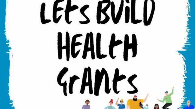 Let's Build Health Grants
