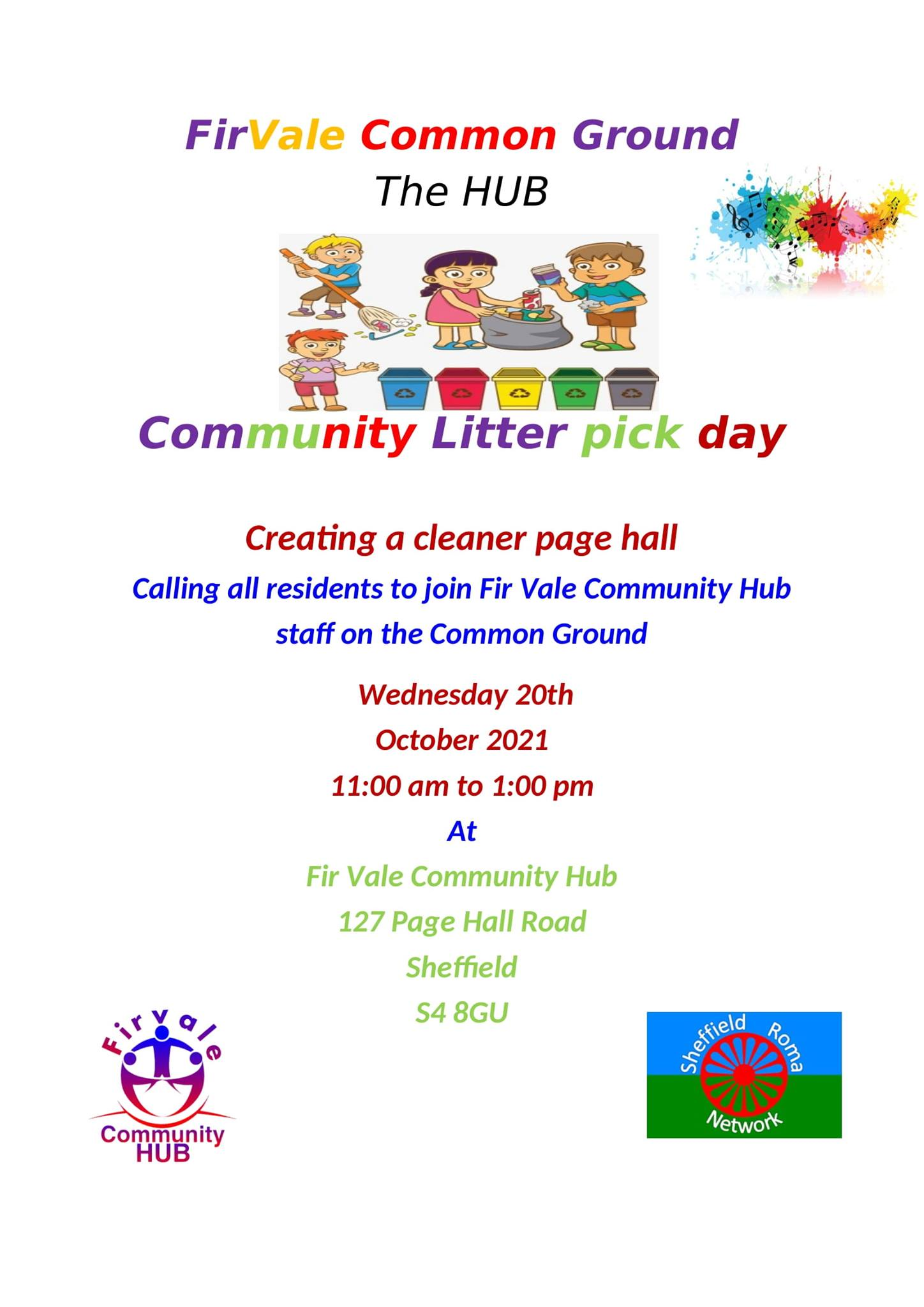 Fir Vale Common Ground Community Litter pick day Creating a cleaner page hall Calling all residents to join Fir Vale Community Hub staff on the Common Ground Wednesday 20th October 2021 11:00 am to 1:00 pm at Fir Vale Community Hub, 127 Page Hall Road, Sheffield S4 8GU.